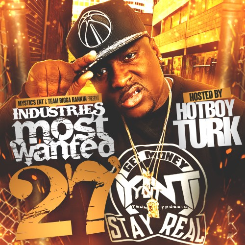 [Mixtape]-  Industries Most Wanted 27 hosted by @HotBoyTurk32 @tampamystic